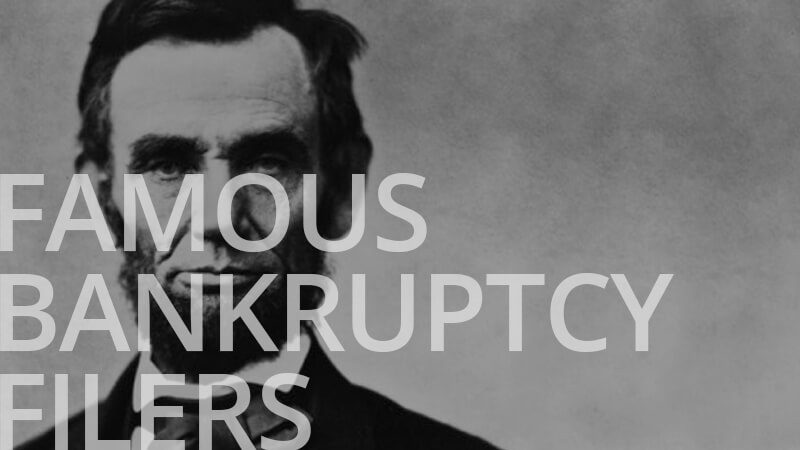 Hounded By Creditors, Abraham Lincoln Sought Bankruptcy